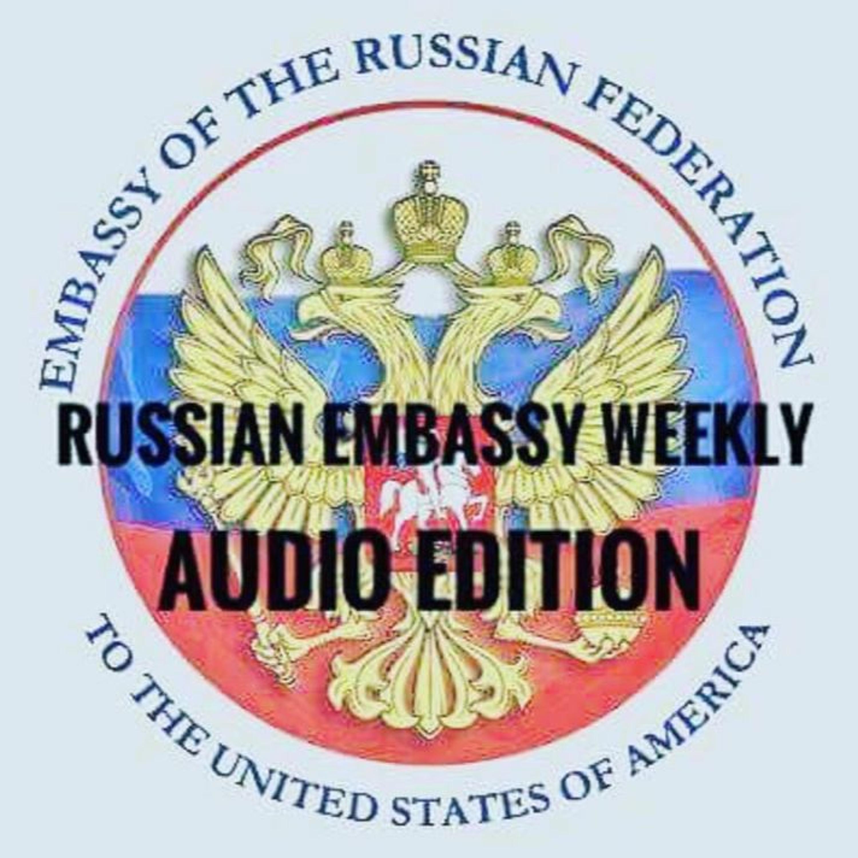 Russian Embassy Weekly #153