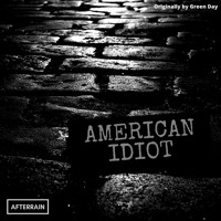 American Idiot (Cover By Afterrain)