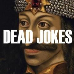 Dead Jokes 11 - Vlad's Pole Greaser
