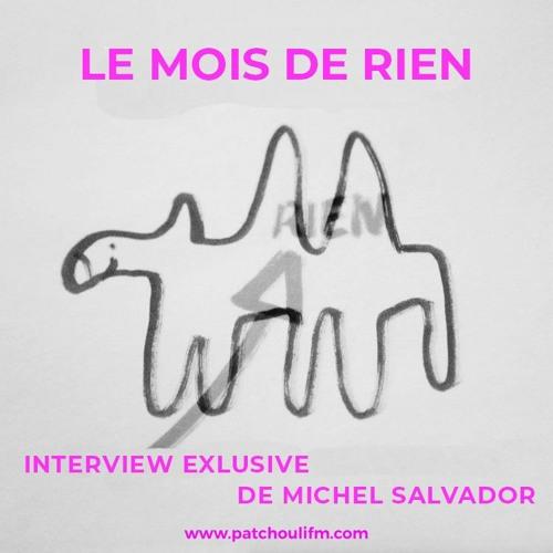 Le Mois De Rien - Interview exclusive de Michel Salvador
