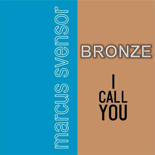 Bronze, I call you