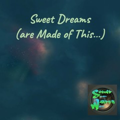 Sweet Dreams (Are Made Of This…)