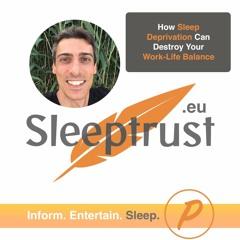 How Sleep Deprivation Destroys Your Work - Life Balance
