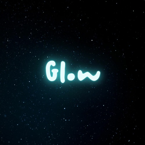 Glow Song Cover