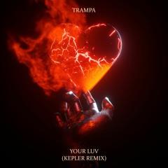 Trampa - Your Luv (KEPLER Remix)