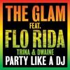Party Like a DJ (feat. Flo Rida, Trina & Dwaine) (Radio Killer Extended Mix)