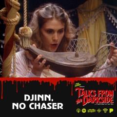 Talks from the Darkside   10 Djinn, No Chaser