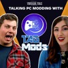 Download Thermal Talk #28 - The TAG Mods Episode Mp3