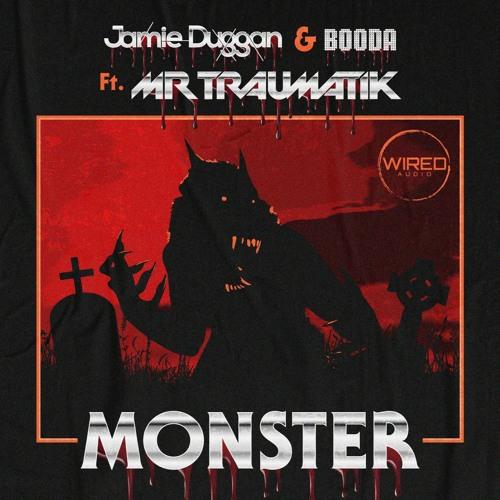 Jamie Duggan & Booda ft Mr Traumatik - Monster