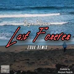Byron Messia - Last Forever (Zouk Remix)
