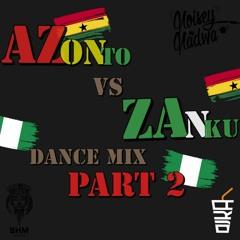 Azonto Vs Zanku 2.0 (2021)- @DJ NADWA @DJ KA