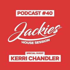 "Jackies Music House Session #040 - ""Kerri Chandler"""