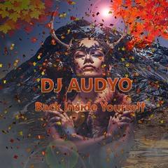 DJ AUDYO - Back Inside Yourself  #Ecstatic Dance (Gathering 2020)