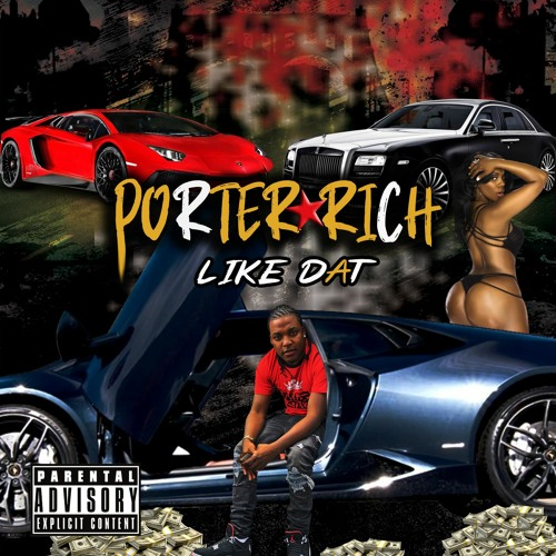 Porter Rich x Like Dat