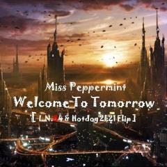 Miss Peppermint - Welcome To Tomorrow ( I.N.84 & HotDog 2k21 Flip )
