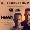 Dj Hegza feat. Calema & Dj Kayel - Vai... A Origem do Kompa [Rework]