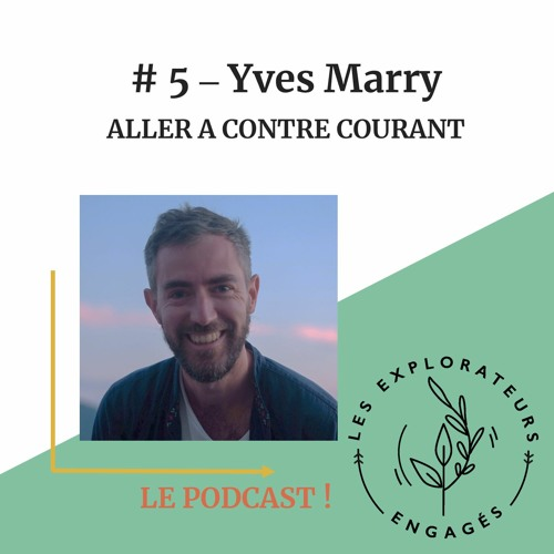 #5 - Yves Marry - Aller À Contre Courant