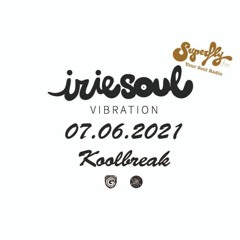 Irie Soul Vibration (07.06.2021 - Part 1) brought to you by Koolbreak Radio Superfly