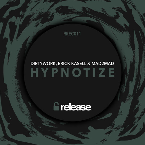 Dirtywork, Erick Kasell & MAD2MAD - Hypnotize