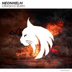 NEONHELM - Crash N' Burn (Radio Edit)