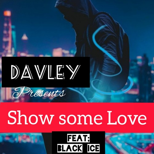 SHOW SOME LOVE ft BLACK-ICE(PROD. BY DABISHOP-OFC)MIX