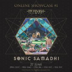 SONIC SAMADHI :: Merkaba Music Online Showcase #1 (27Jun20)