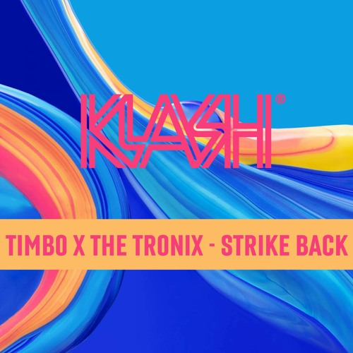 TIMBO X THE TRONIX - STRIKE BACK (OUT NOW)