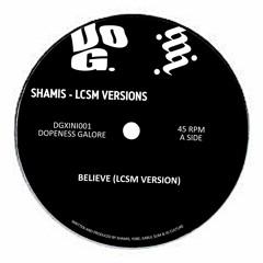 PREMIERE: Shamis - Believe (LCSM Version) [Dopeness Galore]