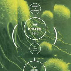 Download⚡PDF❤ One Renegade Cell: How Cancer Begins (Science Masters Series)