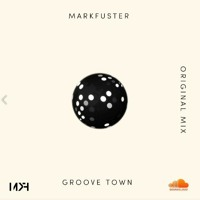 MARKFUSTER - GROOVE TOWN (FREE DOWNLOAD)