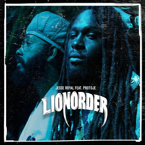 Lionorder (feat  Protoje) by Jesse Royal playlists on SoundCloud
