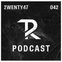 2wenty47: Podcast Set 042
