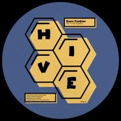PREMIERE: Even Funkier - Get Yo'self Together [Hive Label]
