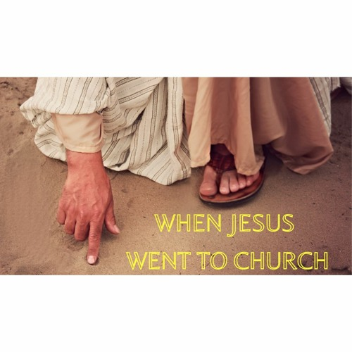 When Jesus Went To Church Week 2