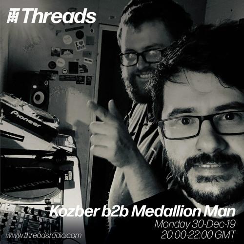 Loose Lips Radio Show (Threads) - 30/12/19 - w/ Kozber b2b Medallion Man