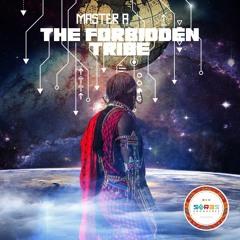 Master A - The Forbidden Tribe(Original Mix)