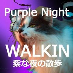 Purple Night Walking