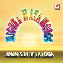 Mamá, Son De La Loma