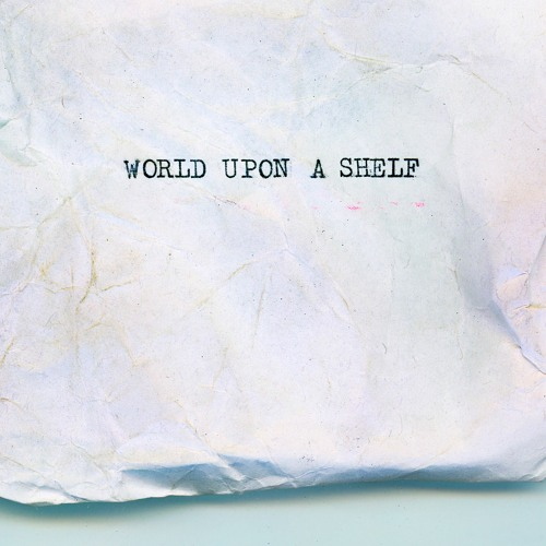 Cahill Kelly - World upon a Shelf