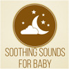 Soothing Sounds for Baby- Help Your Baby Sleep, Deep Sleep Through the Night, Natural White Noise for Babies, Music for Newborn Babies
