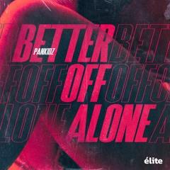 PANKIDZ - Better Off Alone