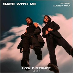 Gryffin & Audrey Mika - Safe With Me (Low Distance Remix)
