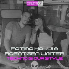Fatima Hajji & Roentgen Limiter - Techno Is Our Style (Original Mix) OUT NOW!