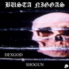 SHOGUN & DEXGOD - BUSTA NIGGAS (PROD. ISVVC)