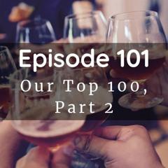 Episode 101: Our Top 100, Part 2