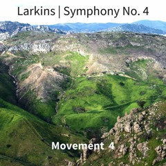 Larkins | Symphony No. 4, Movement 4