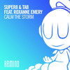 Download Super8 & Tab feat. Roxanne Emery - Calm The Storm Mp3