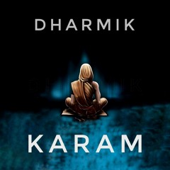 DHARMIK - Karam