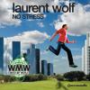 Download Laurent Wolf - No Stress (Original Club Mix) Mp3