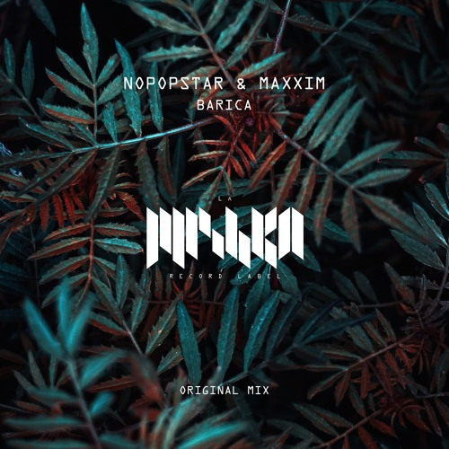 Nopopstar, Maxxim - Barica (Extended Mix) [La Mishka]